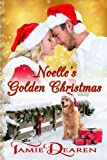 Noelle's Golden Christmas (Holiday, Inc.) (Volume 1)