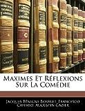 Maximes et Réflexions Sur la Comédie, Jacques Benigne Bossuet and Francesco Caffaro, 1141245167
