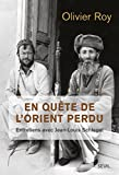 En quête de l'Orient perdu. Entretiens avec Jean-Louis Schlegel