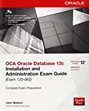 img - for OCA Oracle Database 12c Installation and Administration Exam Guide (Exam 1Z0-062) (Oracle Press) book / textbook / text book