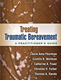 img - for Treating Traumatic Bereavement: A Practitioner's Guide book / textbook / text book