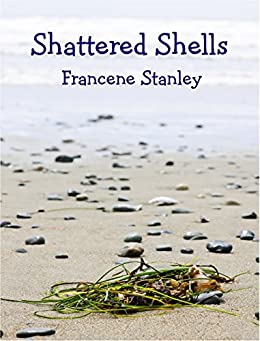 Shattered Shells (The Moonstone Series Book 3) by [Stanley, Francene]
