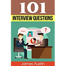 Interview Questions: The Ultimate and Most Complete Guide to Interview Questions (perfect answers, tough questions, corporate jobs, strategies, skills, proven answers, tips, tricks and so much more)