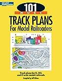 101 More Track Plans for Model Railroaders (Model Railroader Books)