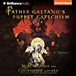 Father Gaetano's Puppet Catechism | Mike Mignola,Christopher Golden