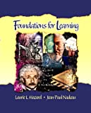 Foundations for Learning by Laurie L. Hazard (2005-05-15)