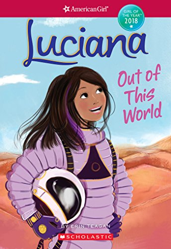 F.R.E.E Luciana: Out of This World (American Girl: Girl of the Year 2018, Book 3)<br />DOC