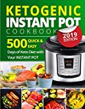 Ketogenic Instant Pot Cookbook: Tasty 500 Quick & Easy Days of Keto Diet With Your Instant Pot: Keto Diet For Beginners: Low-Carb Instant Pot Cookbook: Keto Diet: High-Fat Recipes