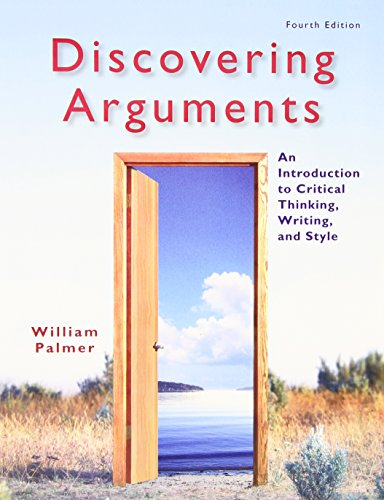 Discovering Arguments: An Introduction to Critical Thinking, Writing, and Style (4th Edition)