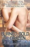 Burned, Bold and Brazen