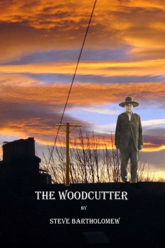 Book: The Woodcutter by Steve Bartholomew