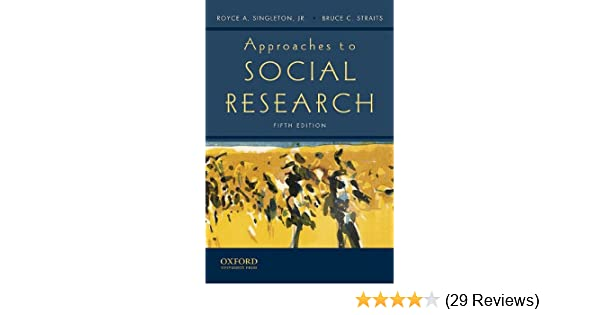 Approaches to social research royce a singleton jr bruce c approaches to social research royce a singleton jr bruce c straits 9780195372984 amazon books fandeluxe Gallery