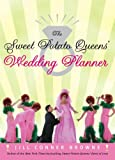 The Sweet Potato Queens' Wedding Planner/Divorce Guide, Jill Conner Browne, 0307406075