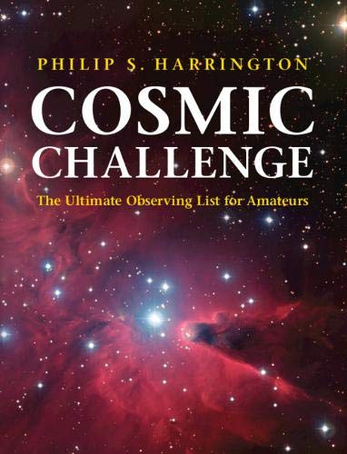 Cosmic Challenge: The Ultimate Observing List for Amateurs por Philip S. Harrington