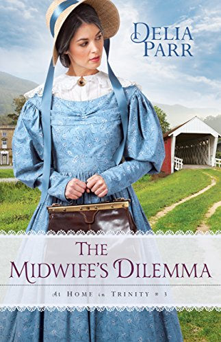 The Midwife's Dilemma (At Home in Trinity Book #3)