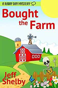 Bought The Farm (A Rainy Day Mystery Book 1) by [Shelby, Jeff]