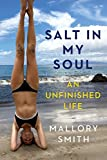 img - for Salt in My Soul: An Unfinished Life book / textbook / text book