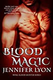 Download Blood Magic (Wing Slayer Hunter Book 1) in PDF ePUB Free Online