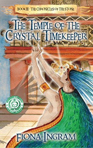 The Temple of the Crystal Timekeeper (The Chronicles of the Stone Book 3)