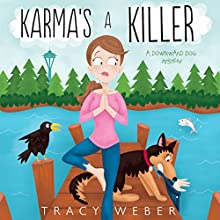 Karma's a Killer: A Downward Dog Mystery Audiobook by Tracy Weber Narrated by Anne James