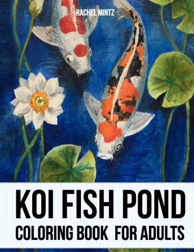 Koi Fish Pond - Coloring Book For Adults: Japanese Carp Fish, Tropical Gold Fish in Zentangle Sketches