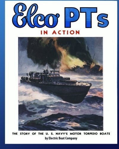 Elco PTs in Action: The Story of the U.S. Navy's Motor Torpedo Boats by Electric Boat Company (2010-08-09)