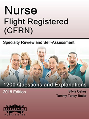 (Nurse Flight Registered (CFRN): Specialty Review and Self-Assessment (StatPearls Review Series Book 367))