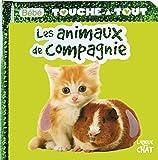 BEBE TOUCHE-A-TOUT LES ANIMAUX DE COMPAGNIE T12