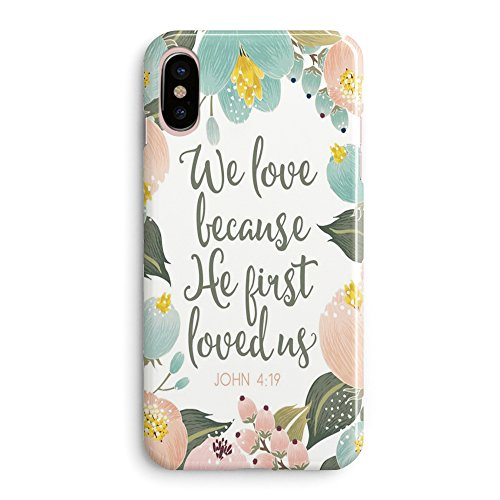Compatible iPhone X Case Girls Life Power Quotes Cute Flowers Floral Women Christian Quotes Bible Verses Inspirational John 4:19 We Love Because He Loved Us Lord Clear Side Soft iPhone X/Xs Case (Funny Quote Iphone 4 Case)
