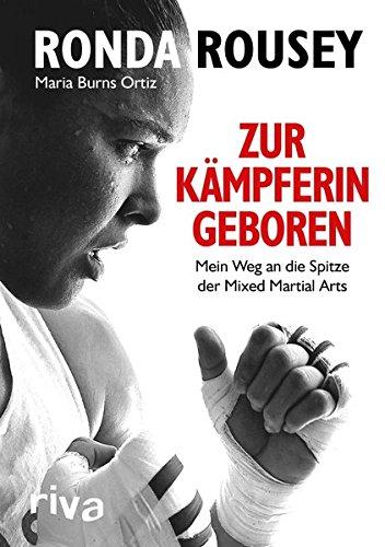 Zur Kämpferin Geboren  Mein Weg An Die Spitze Der Mixed Martial Arts
