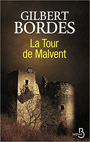 Amazon Fr La Tour De Malvent Gilbert Bordes Livres