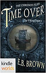 The Chronos Files: Time Over (Kindle Worlds Novella) (The Viking Sagas Book 3)