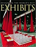 Designing the World's Best Exhibits, Martin M. Pegler and Jamie Padgett, 1584710381