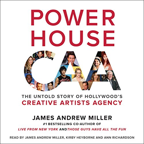 Pdf Entertainment Powerhouse: The Untold Story of Hollywood's Creative Artists Agency