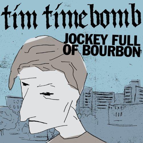 Jockey Full Of Bourbon By Tim Timebomb On Amazon Music
