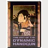 The Art of the Dynamic Handgun