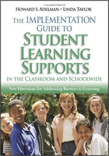The Implementation Guide to Student Learning Supports in the Classroom and Schoolwide: New Directions for Addressing Barriers to Learning (2005-07-14)