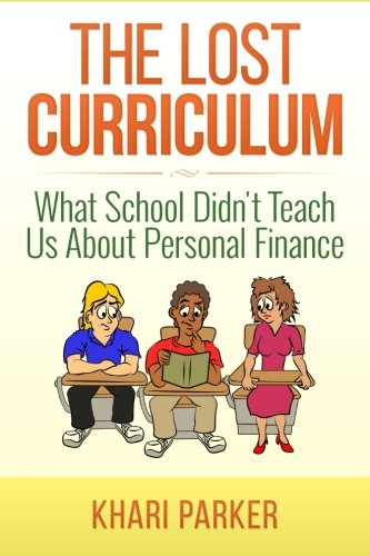 The Lost Curriculum: What School Didn't Teach Us About Personal Finance ebook
