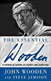 The Essential Wooden: A Lifetime of Lessons on