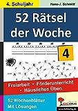52 Rätsel der Woche / Klasse 4: Freiarbeit - Förderunterricht - Häusliches Üben - 4. Schuljahr