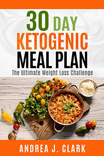 30 Day Ketogenic Meal Plan: The Ultimate Weight Loss Challenge cover