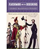 Flashman and the Redskins, George MacDonald Fraser, 0452254310