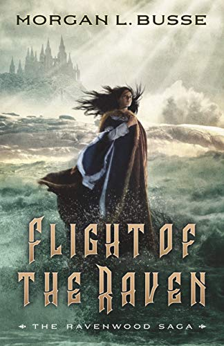 Flight of the Raven (The Ravenwood Saga Book #2) by [Busse, Morgan L.]