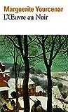 L' Oeuvre au Noir, Marguerite Yourcenar, 2070367983