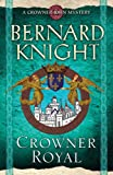 Crowner Royal (A Crowner John Mystery)