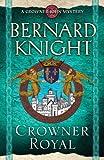 Crowner Royal, Bernard Knight, 1847393284