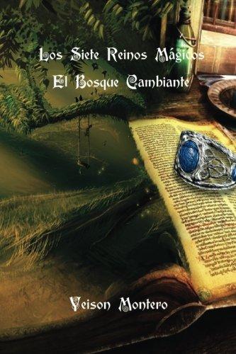 Descargar Libro Los Siete Reinos Magicos: El Bosque Cambiante: Volume 1 Yeison Montero