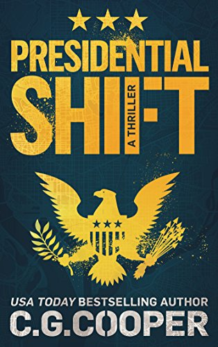 Presidential Shift: A Political Thriller (Corps Justice Book 4) by [Cooper, C. G.]