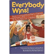 Everybody Wins!: Non-Competitive Party Games & Activities For Children