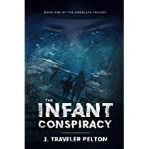 The Infant Conspiracy: Book Two of the Oberllyn Family Triology